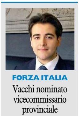 NICOLAS VACCHI NOMINATO NUOVO VICECOMMISSARIO PROVINCIALE DI FORZA ITALIA